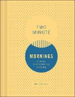 Two Minute Mornings A Journal to Win Your Day Every Day by Neil Pasricha