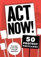 Act Now! 50 Protest Postcards by Chronicle Books