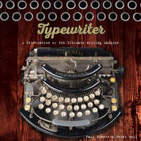Typewriter A Celebration of the Ultimate Writing Machine by Paul Robert, Peter Weil