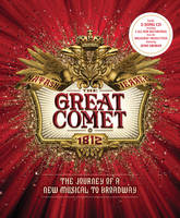 The Great Comet The Journey of a New Musical to Broadway by Steven Suskin