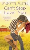 Can't Stop Lovin' You by Lynnette Austin