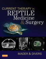 Current Therapy in Reptile Medicine and Surgery by Douglas R., MS, DVM Mader
