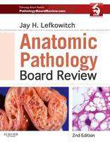 Anatomic Pathology Board Review by Jay H. Lefkowitch