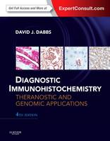 Diagnostic Immunohistochemistry Theranostic and Genomic Applications, Expert Consult: Online and Print by David Dabbs