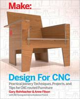 Design for CNC by Gary Rohrbacher, Anne Filson, Bill Young, Anna Kaziunas France