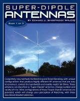 Super-Dipole Antennas by Edward Shortridge