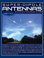 Super-Dipole Antennas by Edward J Shortridge