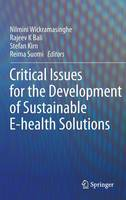 Critical Issues for the Development of Sustainable E-health Solutions by Nilmini Wickramasinghe