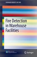 Fire Detection in Warehouse Facilities by Joshua Dinaburg, Daniel T. Gottuk