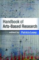 Handbook of Arts-Based Research by Patricia (Independent Scholar, Kennebunk, Maine, USA) Leavy