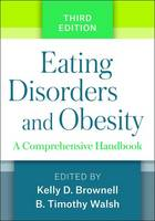 Eating Disorders and Obesity A Comprehensive Handbook by Kelly D. Brownell