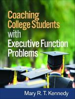 Coaching College Students with Executive Function Problems by Mary R T, PhD CCC-SLP Kennedy
