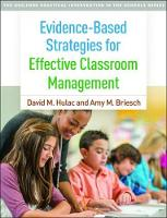 Evidence-Based Strategies for Effective Classroom Management by David M. Hulac, Amy M. Briesch