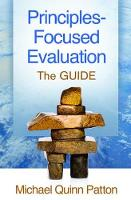 Principles-Focused Evaluation The GUIDE by Michael Quinn (Utilization-Focused Evaluation, Saint Paul, USA) Patton