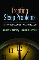Treating Sleep Problems A Transdiagnostic Approach by Allison G. Harvey, Daniel J. (University of Pittsburgh Medical Center, Pennsylvania, USA) Buysse
