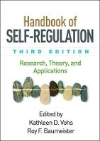 Handbook of Self-Regulation, Third Edition Research, Theory, and Applications by Kathleen D. Vohs