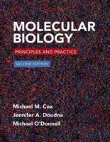 Molecular Biology Principles and Practice by Michael M. Cox, Jennifer Doudna