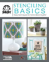 Stenciling Basics by Plaid Enterprises Inc
