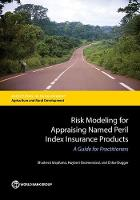 Risk Modeling for Appraising Named Peril Index Insurance Products A Guide for Practitioners by Shadreck Mapfumo, Huybert Groenendaal, Chloe Dugger