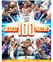 WWE: 100 Greatest Matches by Dean Miller
