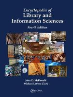 Encyclopedia of Library and Information Sciences, Fourth Edition (Print Version) by John D. McDonald