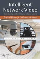 Intelligent Network Video Understanding Modern Video Surveillance Systems by Fredrik Nilsson, Axis Communications