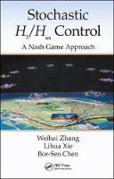 Stochastic H2/H Control: A Nash Game Approach by Weihai Zang, Lihua Xie, Bor-Sen Chen