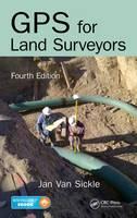 GPS for Land Surveyors by Jan van Sickle