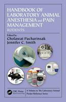 Handbook of Laboratory Animal Anesthesia and Pain Management Rodents by Cholawat Pacharinsak