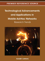 Technological Advancements and Applications in Mobile Ad-Hoc Networks Research Trends by Kamaljit I. Lakhtaria
