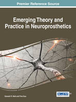 Emerging Theory and Practice in Neuroprosthetics by Ganesh R (University of Technology Sydney (UTS), Australia) Naik, Yina (Taiyuan University of Science and Technology, Chin Guo