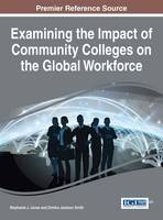 Examining the Impact of Community Colleges on the Global Workforce by Stephanie J. Jones