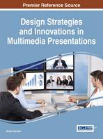 Design Strategies and Innovations in Multimedia Presentations by Shalin Hai-Jew