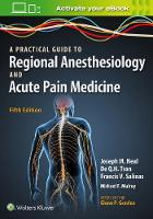A Practical Approach to Regional Anesthesiology and Acute Pain Medicine by Joseph M. Neal, De Q. H. Tran, Francis V. Salinas, Michael F. Mulroy