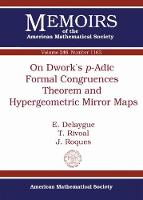 On Dwork's $p$-Adic Formal Congruences Theorem and Hypergeometric Mirror Maps by E. Delaygue, T. Rivoal, J. Roques