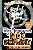The Misadventures of Max Crumbly 2 Middle School Mayhem by Rachel Renee Russell