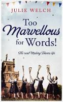 Too Marvellous for Words by Julie Welch