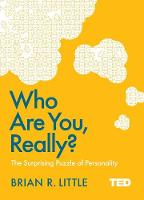 Who Are You, Really? The Surprising Puzzle of Personality by Brian R. Little