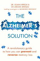 The Alzheimer's Solution A revolutionary guide to how you can prevent and reverse memory loss by Ayesha Sherzai, Ayesha Sherzai