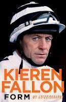 Form My Autobiography by Kieren Fallon