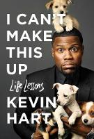 I Can't Make This Up Life Lessons by Kevin Hart, Neil Strauss