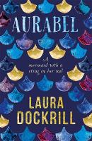 Aurabel The edgiest mermaid ever written about by Laura Dockrill