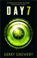 Day 7 A Tense, Timely, Reality TV Thriller That Will Keep You On The Edge Of Your Seat by Kerry Drewery