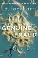 Genuine Fraud A masterful suspense novel from the author of the unforgettable bestseller We Were Liars by E. Lockhart