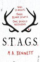 STAGS Nine students. Three blood sports. One deadly weekend. by M. A. Bennett