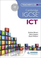 Cambridge IGCSE ICT Teacher's CD by Brian Sargent, Graham Brown, David Watson