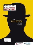 AQA GCSE English Literature Set Text Teacher Guide: An Inspector Calls by David Belsey