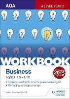 AQA A-level Business Workbook 4: Topics 1.9-1.10 by Helen Coupland-Smith