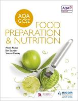 AQA GCSE Food Preparation and Nutrition by Alexis Rickus, Bev Saunder, Yvonne Mackey