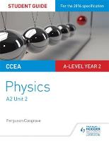 CCEA A-level Year 2 Physics Student Guide 4: A2 Unit 2 by Ferguson Cosgrove